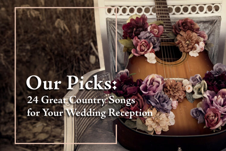 24 Great Country Songs for Your Wedding Reception